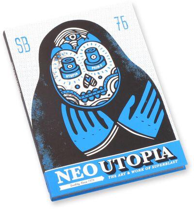 Neo Utopia - The Art and work of Superblast